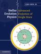 Couverture de l'ouvrage Stellar evolution physics, volume 2 advanced evolution of single stars