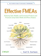 Couverture de l'ouvrage Effective FMEAS: achieving safe, reliable, and economical products and processes using failure mode and effects analysis