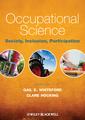Couverture de l'ouvrage Occupational science: society, inclusion, participation (paperback)