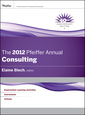 Couverture de l'ouvrage The 2012 pfeiffer annual: consulting (hardback) (series: j-b pfeiffer annual looseleaf vol2)
