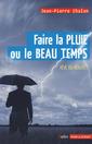 Couverture de l'ouvrage Faire la pluie ou le beau temps. Rêve ou réalité ?