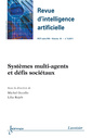 Couverture de l'ouvrage Systèmes multi-agents et défis sociétaux (Revue d'intelligence artificielle RSTI série RIA Vol.25 N° 5/Septembre-Octobre 2011)