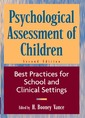 Couverture de l'ouvrage Psychological assessment of children : best practices for school and clinical settings, 2nd ed 1997