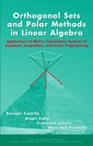 Couverture de l'ouvrage Orthogonal sets and polar methods in linear algebra: applications to matrix calculations, systems of equations, inequalities and linear programming