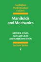 Couverture de l'ouvrage Manifolds and mechanics (Australian mathematical society lecture series 2) paper