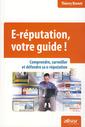 Couverture de l'ouvrage E-réputation, votre guide ! Comprendre, surveiller et défendre sa e-réputation