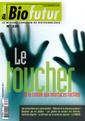 Couverture de l'ouvrage Biofutur N° 326 : Le toucher. De la cellule aux interfaces tactiles (Novembre 2011)