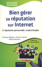 Couverture de l'ouvrage Bien gérer sa réputation sur internet E-réputation personnelle : mode d'emploi