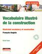 Couverture de l'ouvrage Vocabulaire illustré de la construction (Bilingue Français/Anglais