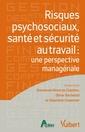 Couverture de l'ouvrage Risques psychosociaux. Santé et sécurité au travail : une perspective managériale