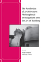 Couverture de l'ouvrage The aesthetics of architecture: philosophical investigations into the art of building (paperback) (series: journal of aesthetics and art