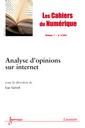 Couverture de l'ouvrage Analyse d'opinions sur internet (Les Cahiers du Numérique Vol.7 N° 2/AvrilJuin 2011)