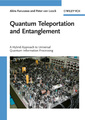 Couverture de l'ouvrage Quantum teleportation and entanglement - a hybrid approach to optical quantum information processing