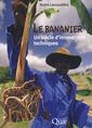 Couverture de l'ouvrage Le bananier : un siècle d'innovations techniques