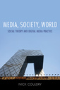 Couverture de l'ouvrage Media, society, world: social theory and digital media practice (hardback)