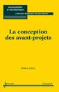 Couverture de l'ouvrage La conception des avant-projets