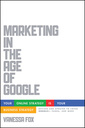 Couverture de l'ouvrage Marketing in the age of google, revised and updated: your online strategy is your business strategy (paperback)