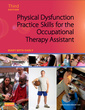 Couverture de l'ouvrage Physical Dysfunction Practice Skills for the Occupational Therapy Assistant