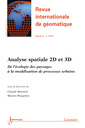 Couverture de l'ouvrage Analyse spatiale 2D et 3D. De l'écologie des paysages à la modélisation de processus urbains (Revue internationale de géomatique, volume 21 - n° 4/2011)