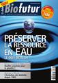 Couverture de l'ouvrage Biofutur N° 330 : Préserver la ressource en eau. Le défi Biotech (Mars 2012)