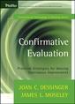Couverture de l'ouvrage Confirmative evaluation: practical strategies for valuing continuous improvement (paperback) (series: tech training series)