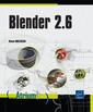 Couverture de l'ouvrage Blender 2.6 (Coll. Atrium)