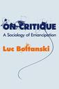 Couverture de l'ouvrage On critique: a sociology of emancipation (paperback)
