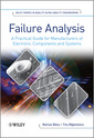 Couverture de l'ouvrage Failure analysis: a practical guide for manufacturers of electronic components and systems (Quality and reliability engineering series)