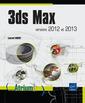 Couverture de l'ouvrage 3ds Max 2012 (Coll. Atrium). Versions 2012 et 2013