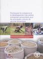 Couverture de l'ouvrage Promouvoir la croissance et le développement des petites entreprises semencières pour les principales cultures de sécurité alimentaire : Bonnes pratiques