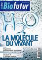 Couverture de l'ouvrage Biofutur N° 331 : La molécule du vivant (Avril 2012)