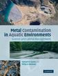 Couverture de l'ouvrage Metal contamination in aquatic environments (paperback)