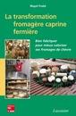 Couverture de l'ouvrage La transformation fromagère caprine fermière