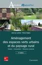 Couverture de l'ouvrage Aménagement des espaces verts urbains et du paysage rural