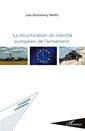 Couverture de l'ouvrage La structuration du marché européen de l'armement (Logiques juridiques)