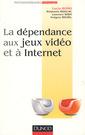 Couverture de l'ouvrage La dépendance aux jeux vidéo et à Internet