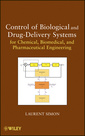Couverture de l'ouvrage Control of biological and drug-delivery systems for chemical engineers