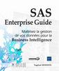 Couverture de l'ouvrage SAS Enterprise guide, maîtriser la gestion de vos données pour la business intelligence