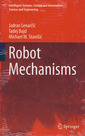 Couverture de l'ouvrage Robot mechanisms: Intelligent systems, control and automation: science and engineering, Vol. 60)