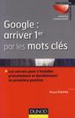 Couverture de l'ouvrage Google : arriver 1er par les mots clés