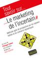 Couverture de l'ouvrage Le Marketing de l'incertain