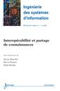 Couverture de l'ouvrage Interopérabilité et partage de connaissances (Ingénierie des systèmes d'information - RSTI Vol.17 N° 4/JuilletAoût 201)