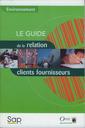 Couverture de l'ouvrage Environnement : le guide de la relation clients fournisseurs