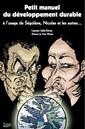 Couverture de l'ouvrage Petit manuel du développement durable à l'usage de Ségolène, Nicolas et les autres...